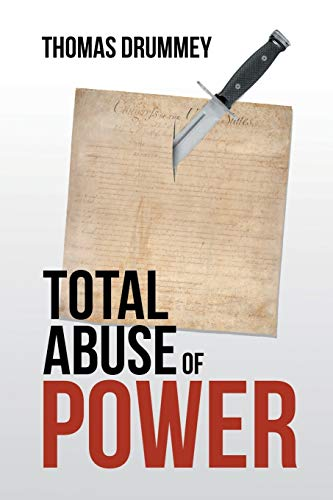9781682138236: Total Abuse of Power