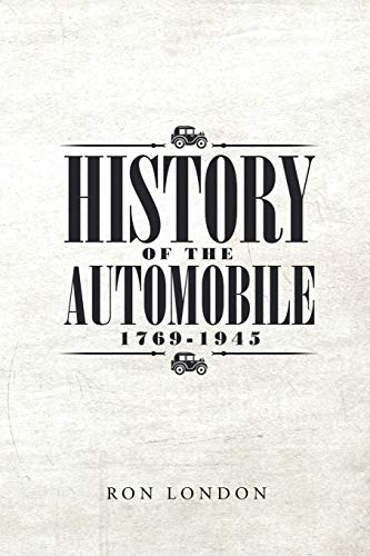 History of the Automobile 1769-1945: London, Ron