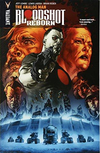 9781682151334: Bloodshot Reborn Volume 3: The Analog Man (Bloodshot Reborn Volume 1 Colo)
