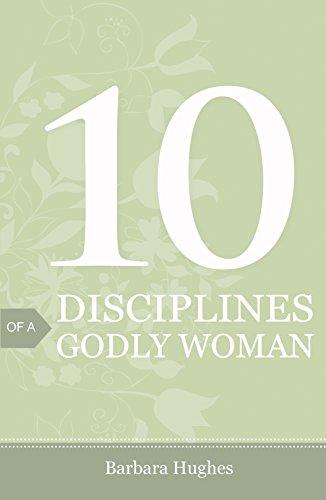 10 Disciplines of a Godly Woman (Pack: Barbara Hughes