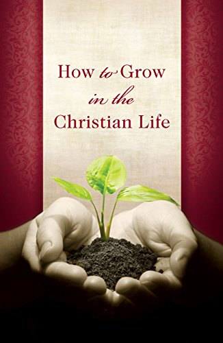 9781682161272: How to Grow in the Christian Life (Pack of 25) (Proclaiming the Gospel)
