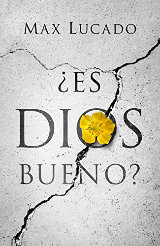 Is God Good? (Spanish, Pack of 25): Max Lucado