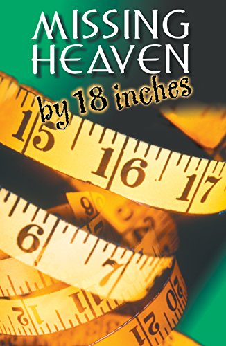 9781682161722: Missing Heaven by 18 Inches (ATS) (Pack of 25) (American Tract Society)