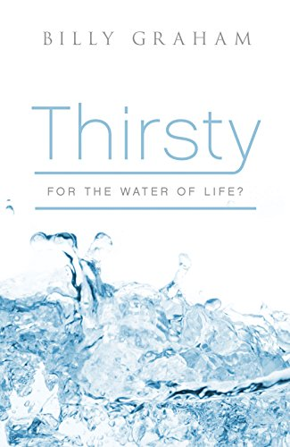 9781682162347: Thirsty for the Water of Life? (Pack of 25) (Proclaiming the Gospel)