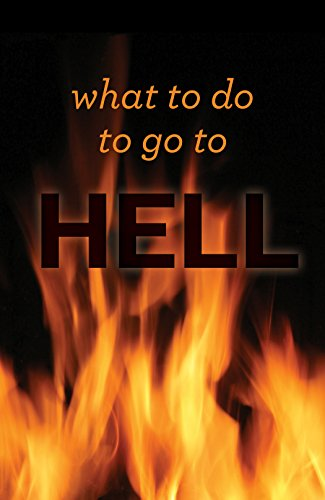 9781682162606: What to Do to Go to Hell (Pack of 25) (Proclaiming the Gospel)