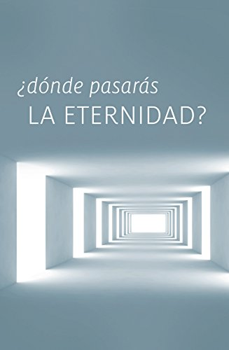9781682162682: Where Will You Spend Eternity? (Spanish, Pack of 25) (Proclaiming the Gospel)