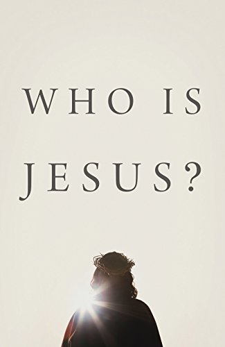 Who Is Jesus? (Pack of 25): Good News Publishers