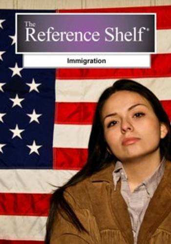 Reference Shelf: Immigration: H. W. Wilson