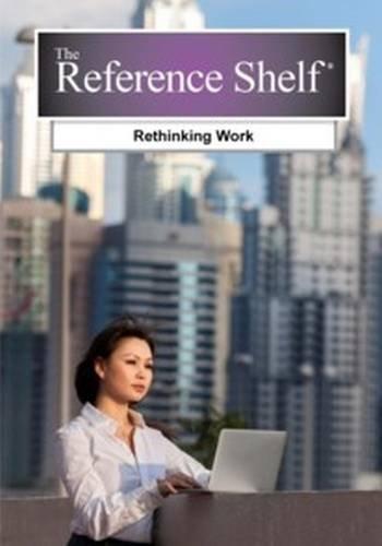 9781682170663: Reference Shelf: Rethinking Work