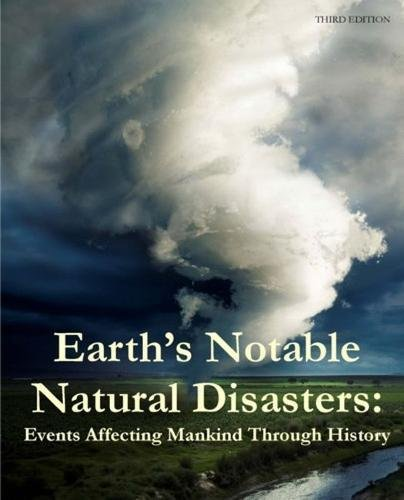 9781682173329: Earth's Notable Natural Disasters: Events Affecting Mankind Through History; Print Purchase Includes Free Online Access
