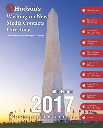 Hudson'S Washington News Media Contacts Directory, 2017: