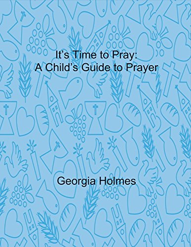 9781682220146: It's Time to Pray: A Child's Guide to Prayer