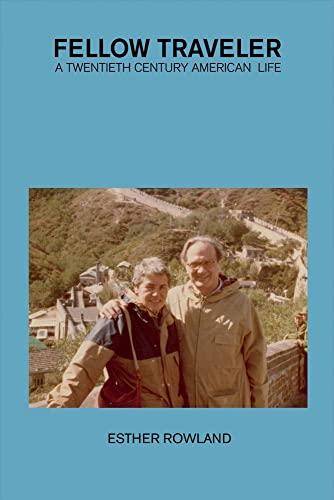 Fellow Traveler: A Twentieth Century American Life