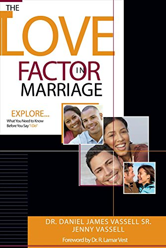 "The Love Factor In Marriage: Explore What you need to know before you say, ""I do"": Dr. ..."