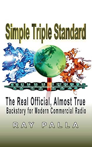 9781682221327: Simple Triple Standard: The Real Official, Almost True Backstory for Modern Commercial Radio