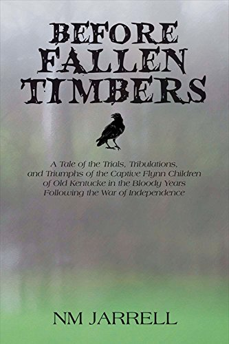 Before Fallen Timbers: A Tale of Thetrials, Tribulations, and Triumphs of the Captive Flynn ...