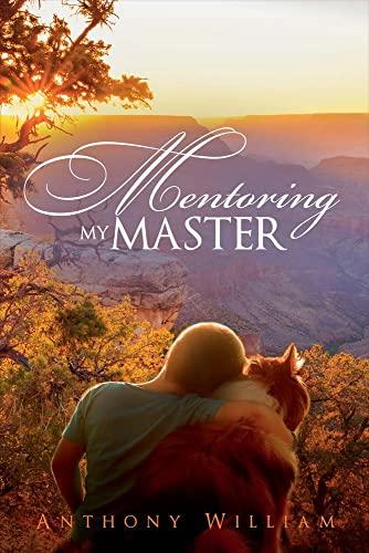 9781682221716: Mentoring My Master