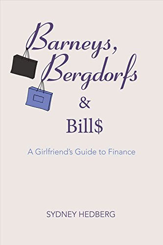 9781682221921: Barneys, Bergdorfs & Bills: A Girlfriend's Guide to Finance