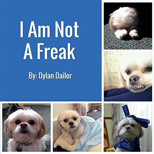 I Am Not a Freak: Dylan Dailor