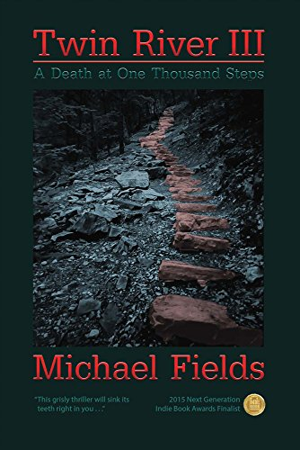 Twin River III: A Death at One Thousand Steps: Fields, Michael