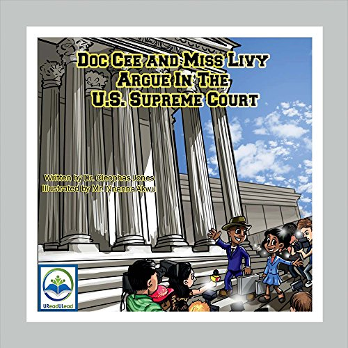 Doc Cee and Miss Livy Argue in the U.S. Supreme Court: Cleophas Jones