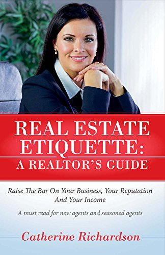 9781682222805: Real Estate Etiquette - A Realtor's Guide: Raise the bar on your business, your reputation and your income