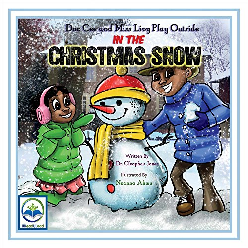 Doc Cee and Miss Livy Play Outside in the Christmas Snow: Cleophas Jones