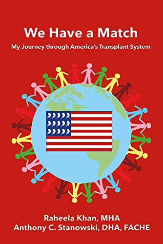 We Have a Match: My Journey through America's Transplant System: Khan MHA, Raheela; Stanowski ...