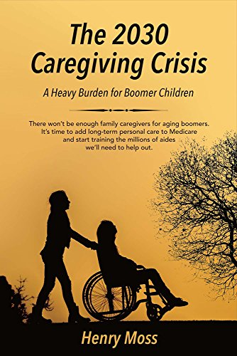 9781682223581: The 2030 Caregiving Crisis: A Heavy Burden for Boomer Children