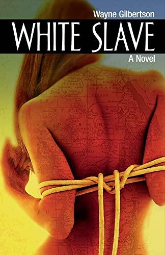9781682223949: White Slave: A Novel