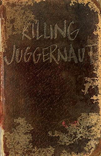 9781682224045: Killing Juggernaut