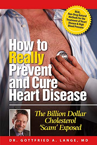 9781682224571: How to Really Prevent and Cure Heart Disease: The Billion Dollar Cholesterol 'Scam' Exposed
