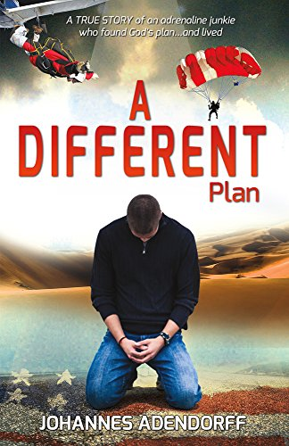 9781682224861: A Different Plan: A True Story an Adrenaline Junkie Who Found God's Plan...and Lived
