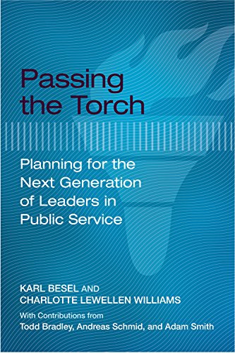 Passing the Torch: Planning for the Next Generation of Leaders in Public Service (Paperback): Karl ...