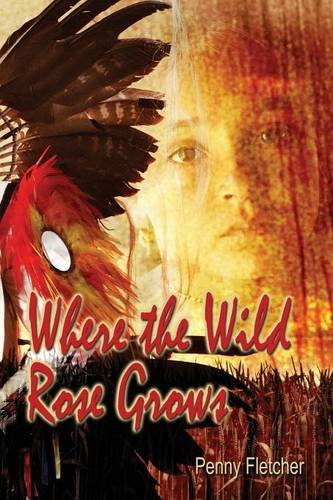 9781682291221: Where the Wild Rose Grows: (Paperback Edition)