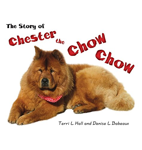 9781682291610: The Story of Chester the Chow Chow: (Hardluxe Edition)