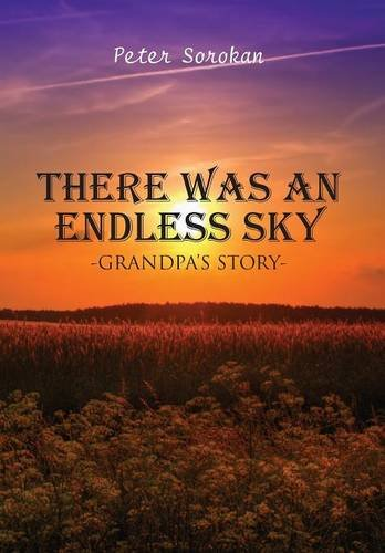 9781682291917: There Was An Endless Sky: Grandpa's Story