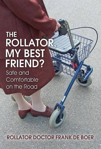 9781682293331: The Rollator, My Best Friend?: Safe and Comfortable on the Road