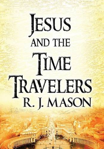 9781682294093: Jesus and The Time Travelers