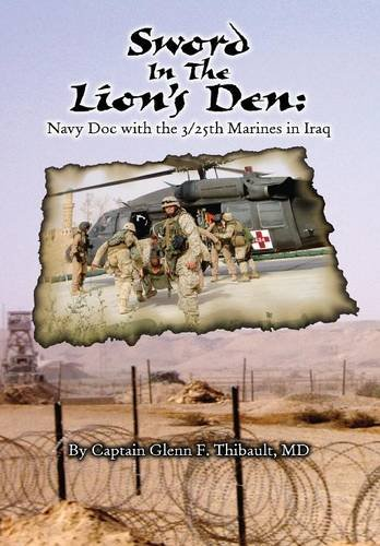 9781682294826: Sword in the Lion's Den: Navy Doc with 3/25th Marines in Iraq