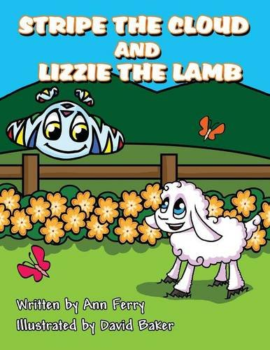 9781682295991: Stripe the Cloud and Lizzie the Lamb: (Paperback Edition)