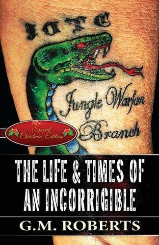 9781682297117: The Life & Times of an Incorrigible: (Special Christmas Edition)
