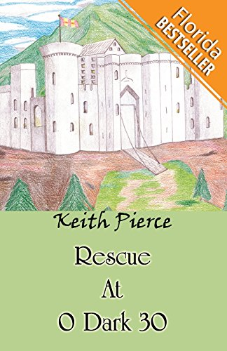 9781682297773: Rescue At 0 Dark 30: (Florida Bestseller)