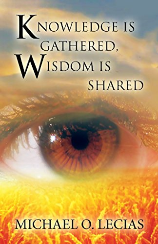 9781682297858: Knowledge Is Gathered, Wisdom Is Shared