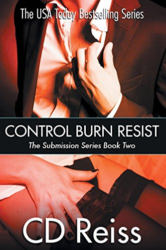 Control Burn Resist - Books 4-6: Submission Series: Reiss, CD