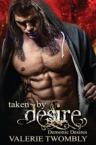 9781682300381: Taken By Desire: Demonic Desires