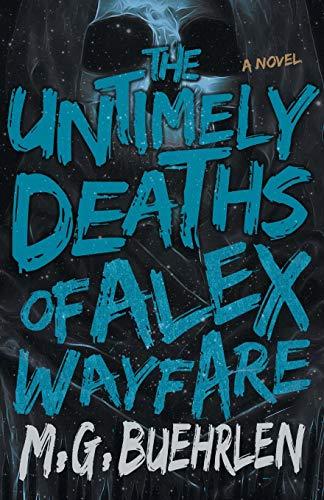 9781682300589: The Untimely Deaths of Alex Wayfare