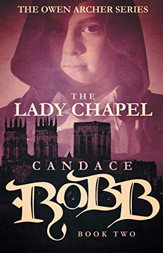 9781682301029: The Lady Chapel: The Owen Archer Series - Book Two