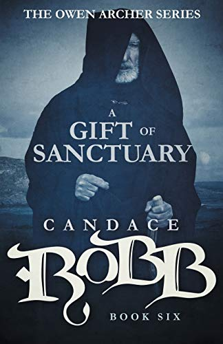 9781682301067: A Gift of Sanctuary: The Owen Archer Series - Book Six