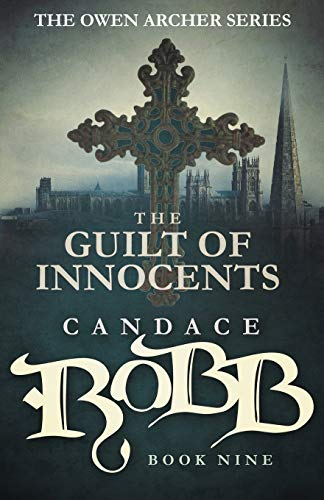 9781682301081: The Guilt of Innocents: The Owen Archer Series - Book Nine